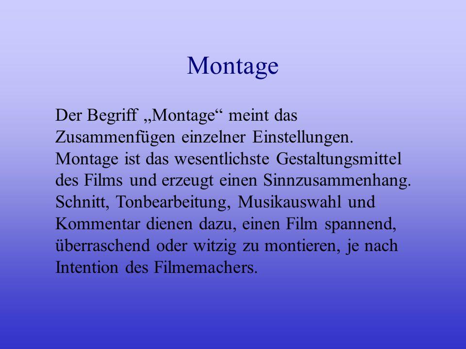 """MontageDer Begriff """"Montage meint das Zusammenfügen einzelner Einstellungen."""