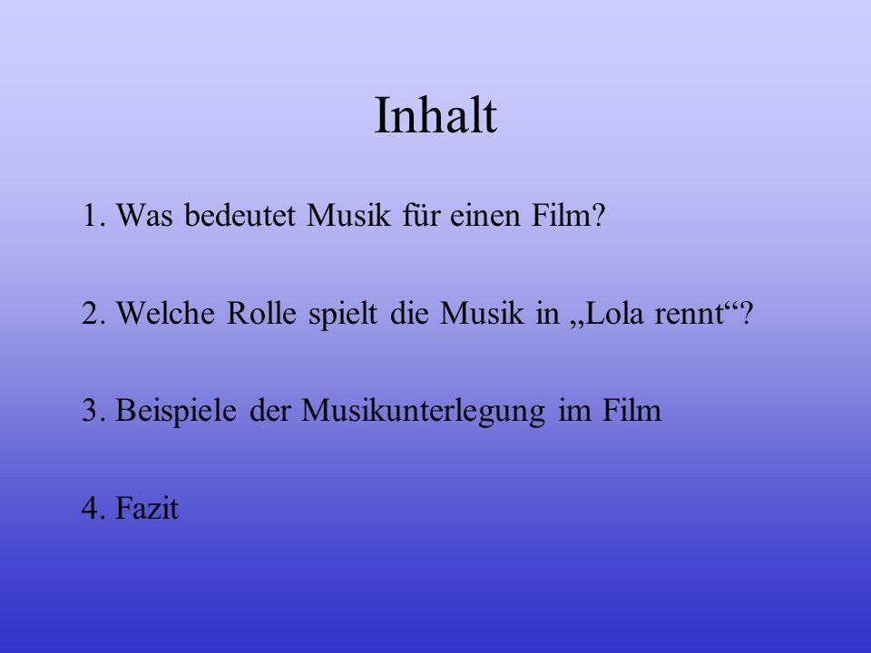 Inhalt 1. Was bedeutet Musik für einen Film