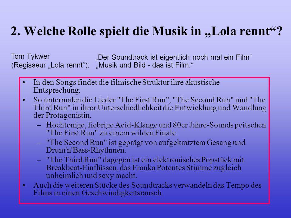 """2. Welche Rolle spielt die Musik in """"Lola rennt"""