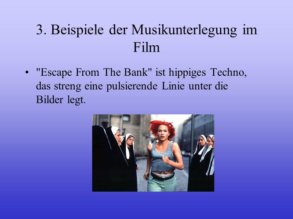 3. Beispiele der Musikunterlegung im Film