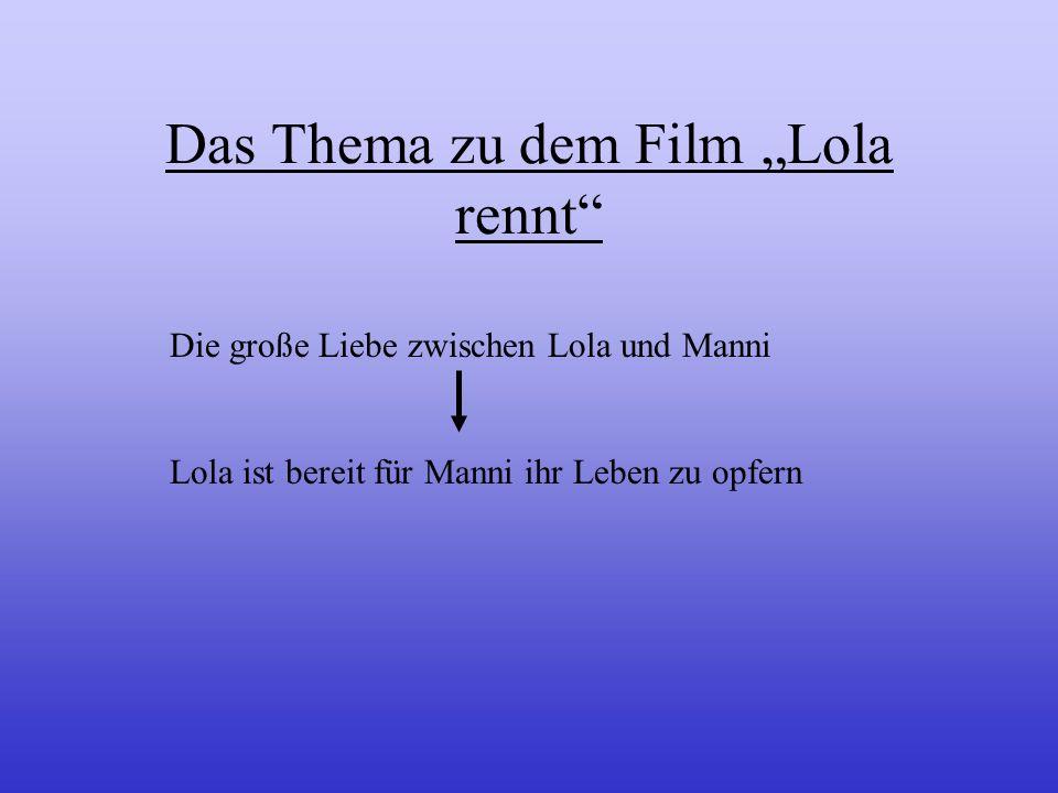 """Das Thema zu dem Film """"Lola rennt"""