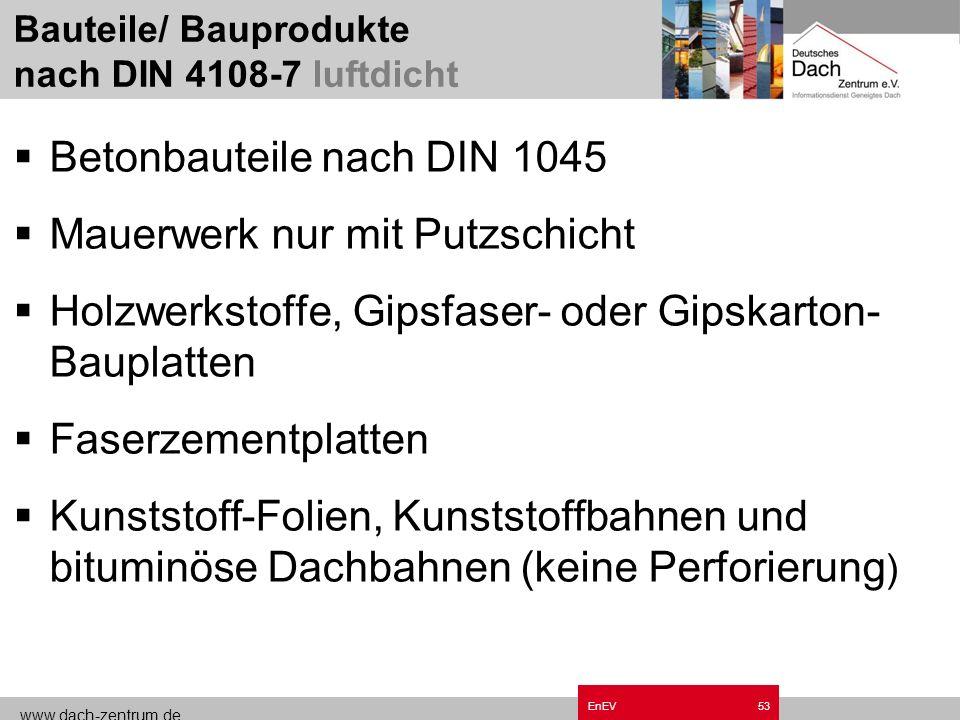 Bauteile/ Bauprodukte nach DIN 4108-7 luftdicht
