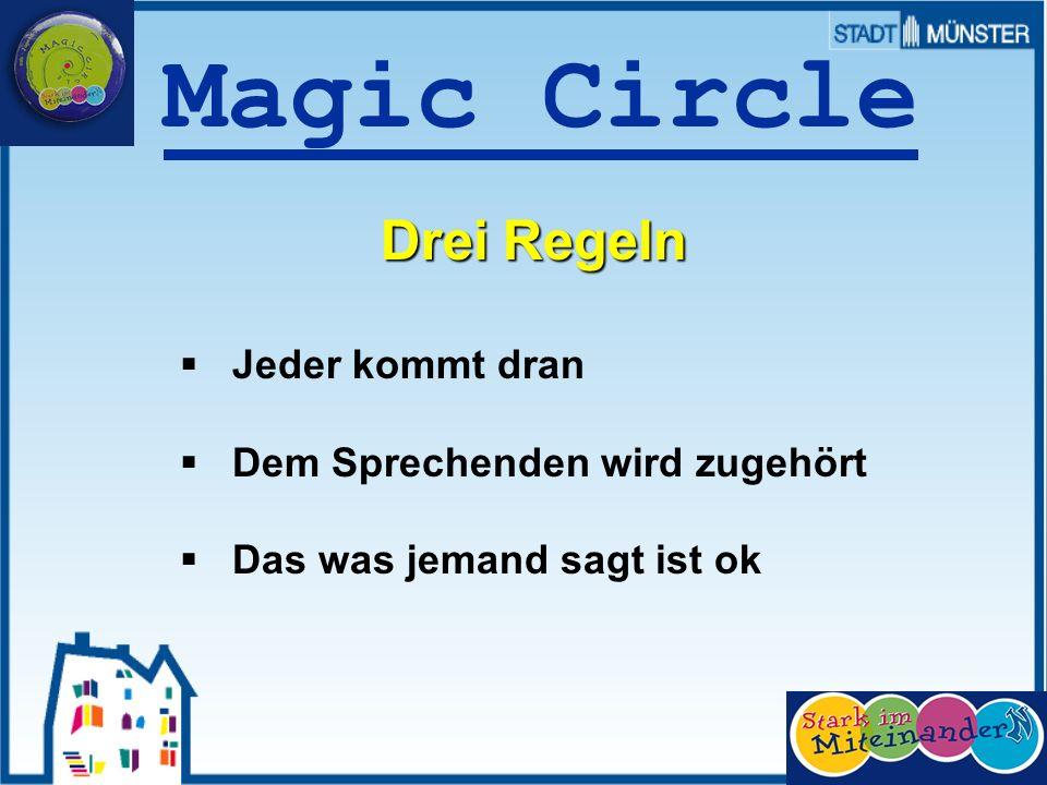 Magic Circle Drei Regeln Jeder kommt dran