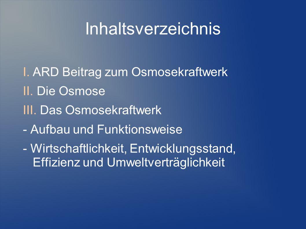 Inhaltsverzeichnis ARD Beitrag zum Osmosekraftwerk Die Osmose