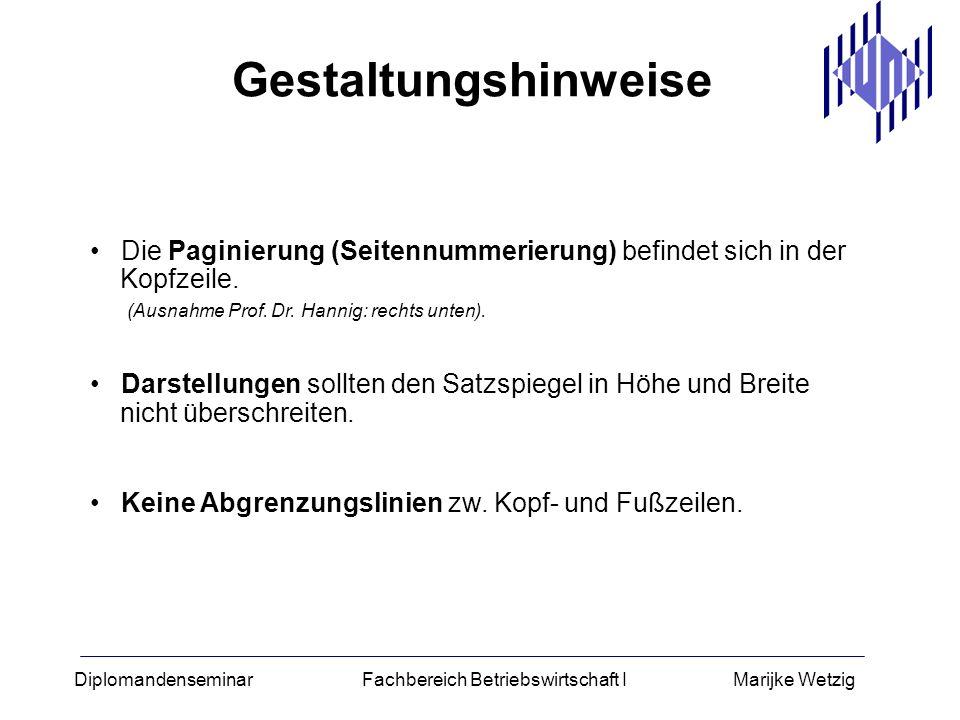 Gestaltungshinweise Die Paginierung (Seitennummerierung) befindet sich in der Kopfzeile. (Ausnahme Prof. Dr. Hannig: rechts unten).