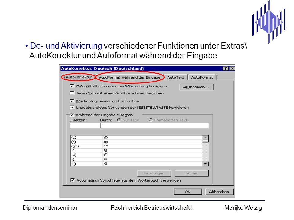 De- und Aktivierung verschiedener Funktionen unter Extras\ AutoKorrektur und Autoformat während der Eingabe