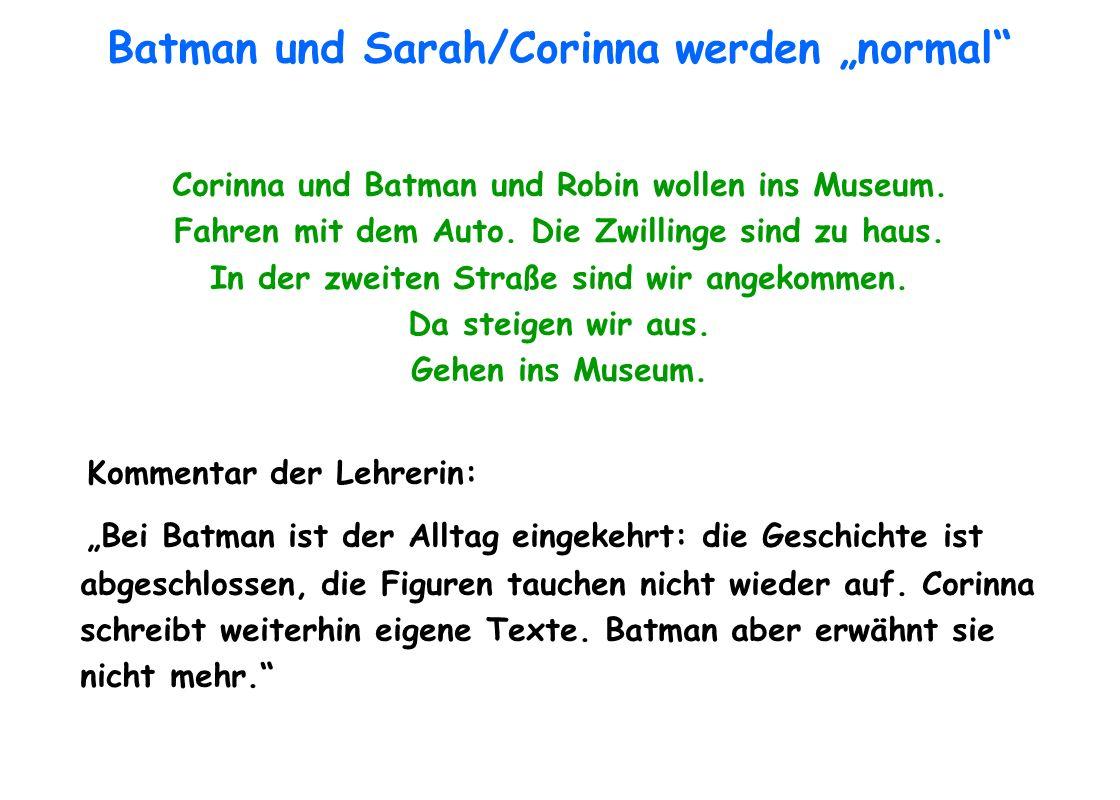 """Batman und Sarah/Corinna werden """"normal"""