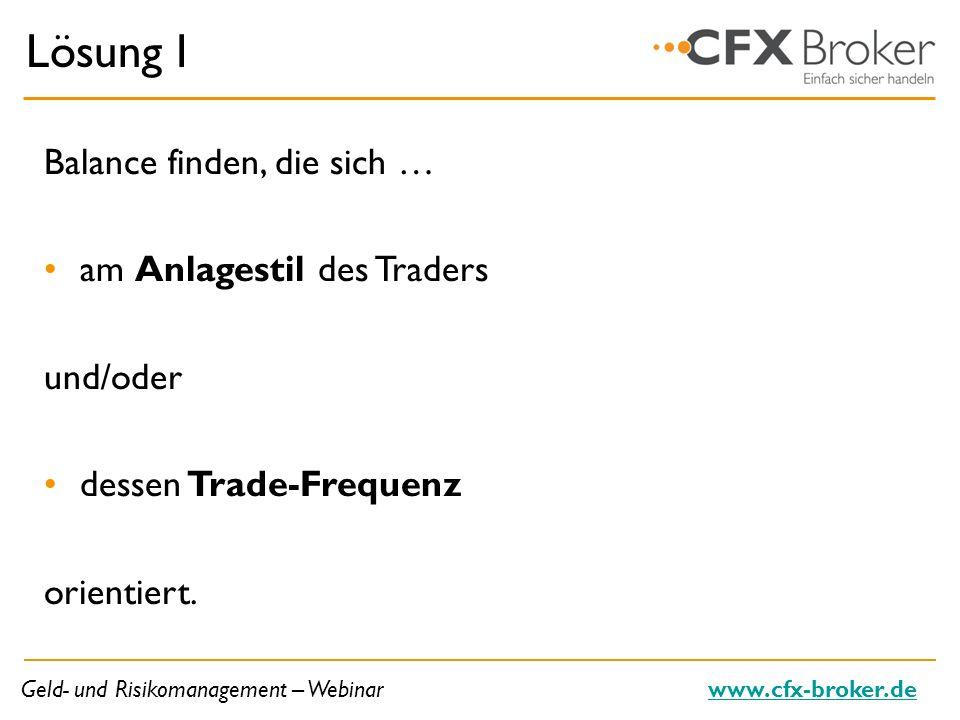 Lösung I Balance finden, die sich … am Anlagestil des Traders und/oder