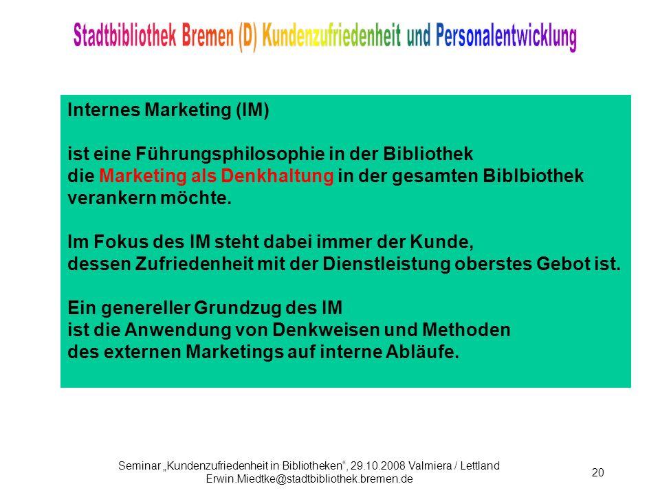 Internes Marketing (IM) ist eine Führungsphilosophie in der Bibliothek