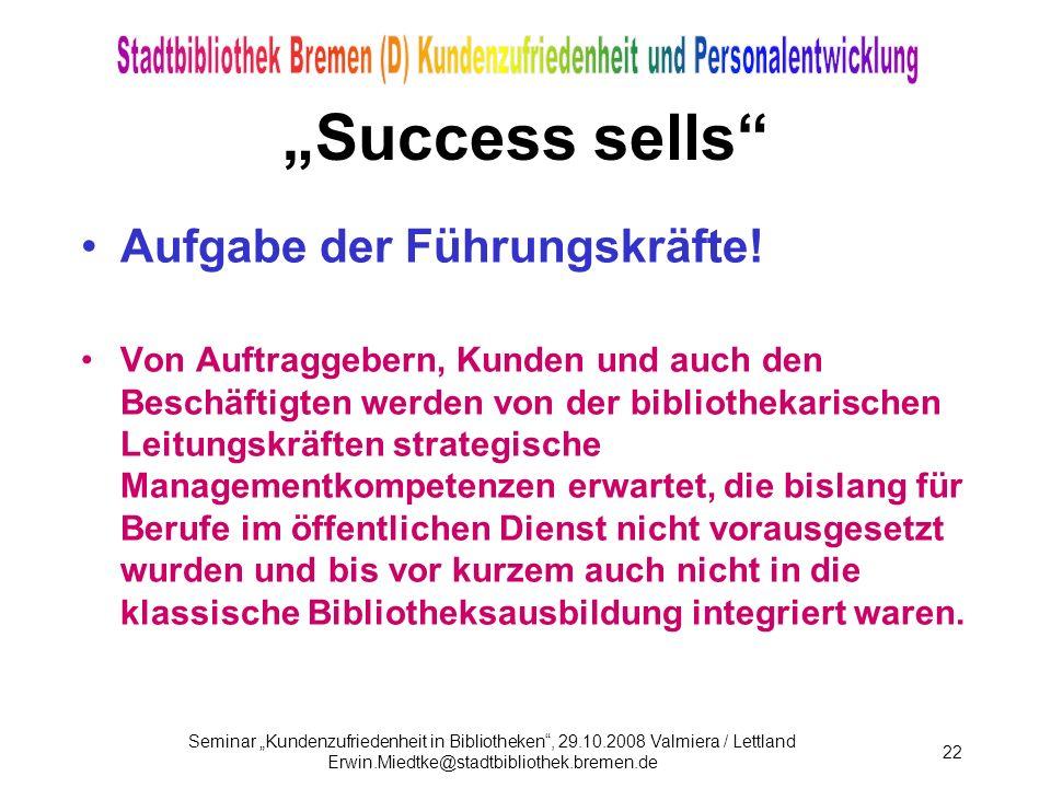 """""""Success sells Aufgabe der Führungskräfte!"""