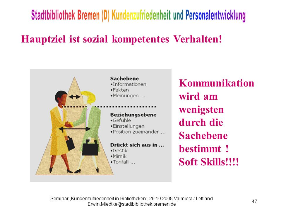 Hauptziel ist sozial kompetentes Verhalten!
