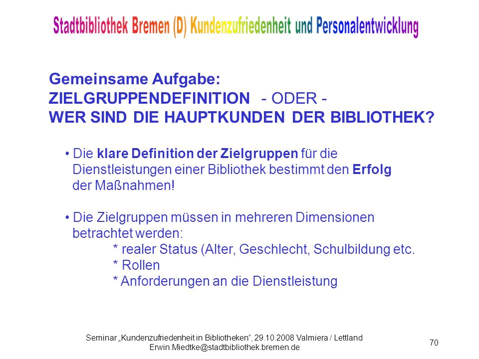 ZIELGRUPPENDEFINITION - ODER -