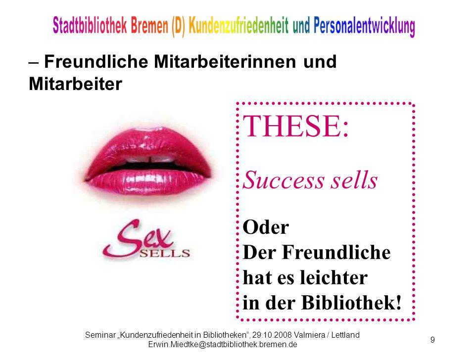 THESE: Success sells Oder Der Freundliche hat es leichter