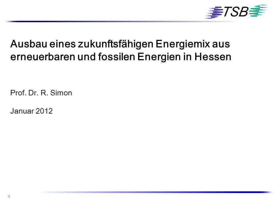 Ausbau eines zukunftsfähigen Energiemix aus erneuerbaren und fossilen Energien in Hessen