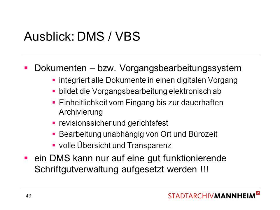 Ausblick: DMS / VBS Dokumenten – bzw. Vorgangsbearbeitungssystem