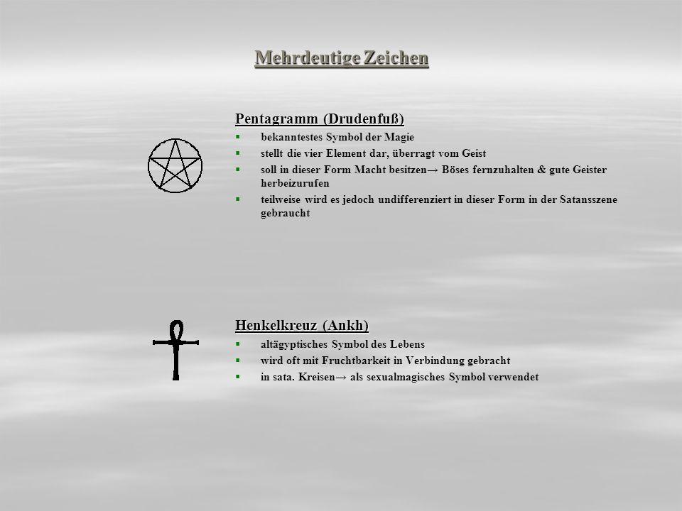 Mehrdeutige Zeichen Pentagramm (Drudenfuß) Henkelkreuz (Ankh)