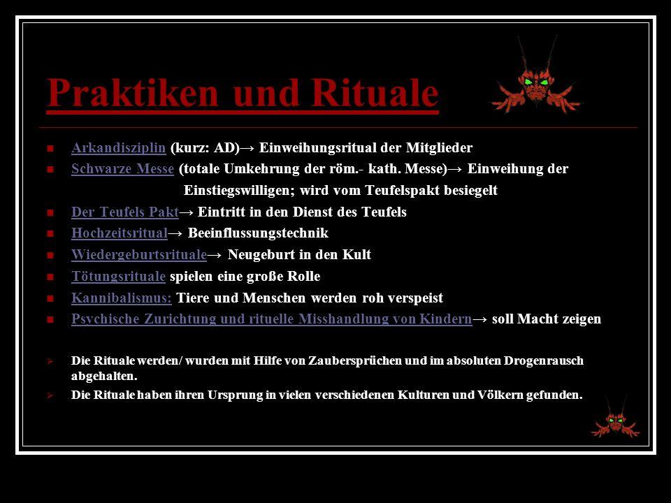 Praktiken und Rituale Arkandisziplin (kurz: AD)→ Einweihungsritual der Mitglieder.