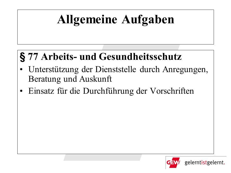 Allgemeine Aufgaben § 77 Arbeits- und Gesundheitsschutz