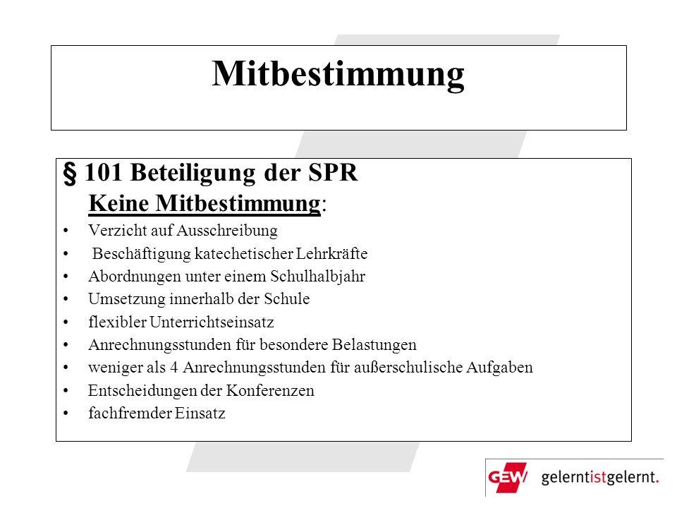 Mitbestimmung § 101 Beteiligung der SPR . Keine Mitbestimmung: