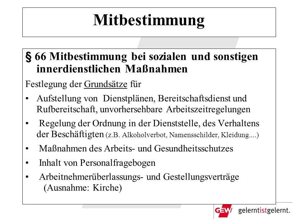 Mitbestimmung § 66 Mitbestimmung bei sozialen und sonstigen innerdienstlichen Maßnahmen. Festlegung der Grundsätze für.