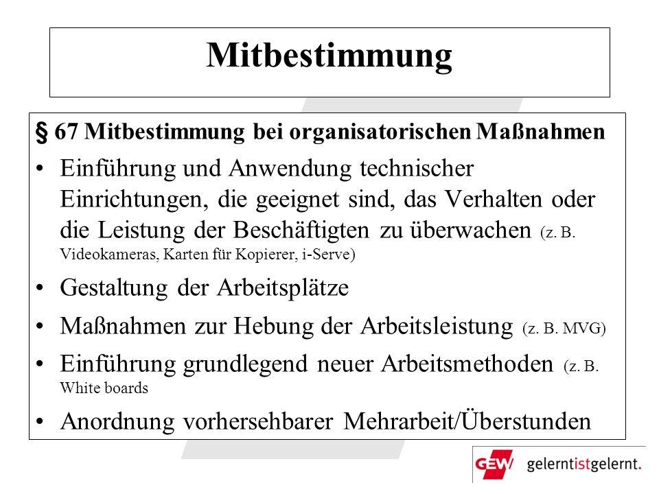 Mitbestimmung§ 67 Mitbestimmung bei organisatorischen Maßnahmen.