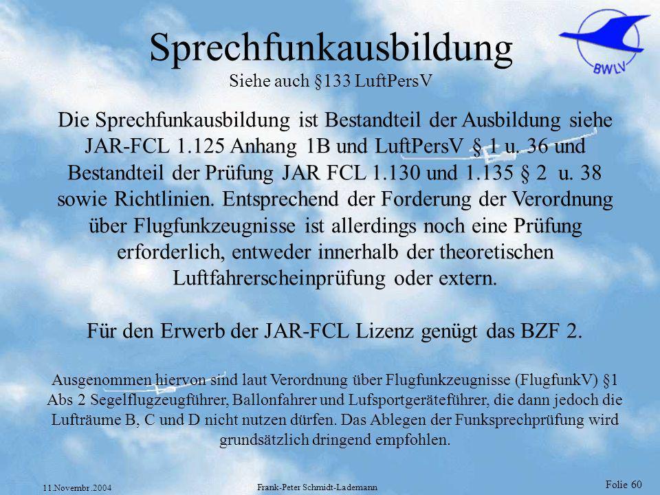 Sprechfunkausbildung Siehe auch §133 LuftPersV