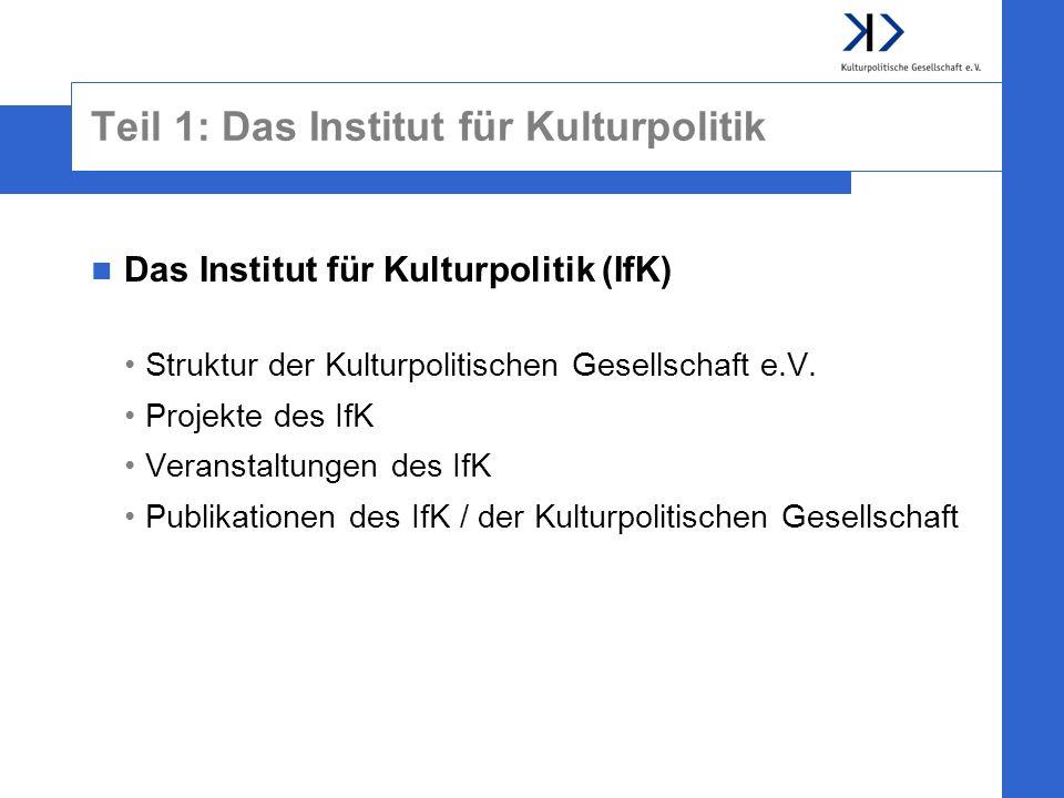 Teil 1: Das Institut für Kulturpolitik