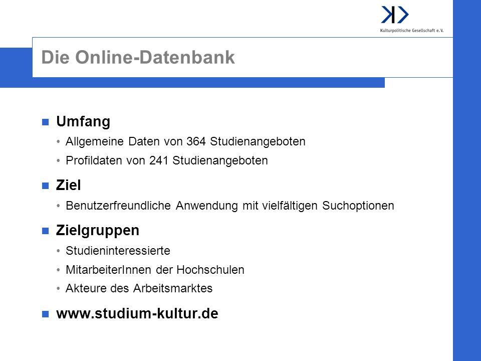 Die Online-Datenbank Umfang Ziel Zielgruppen www.studium-kultur.de