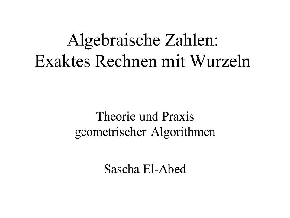Algebraische Zahlen: Exaktes Rechnen mit Wurzeln