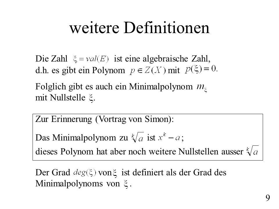 weitere Definitionen Die Zahl ist eine algebraische Zahl,