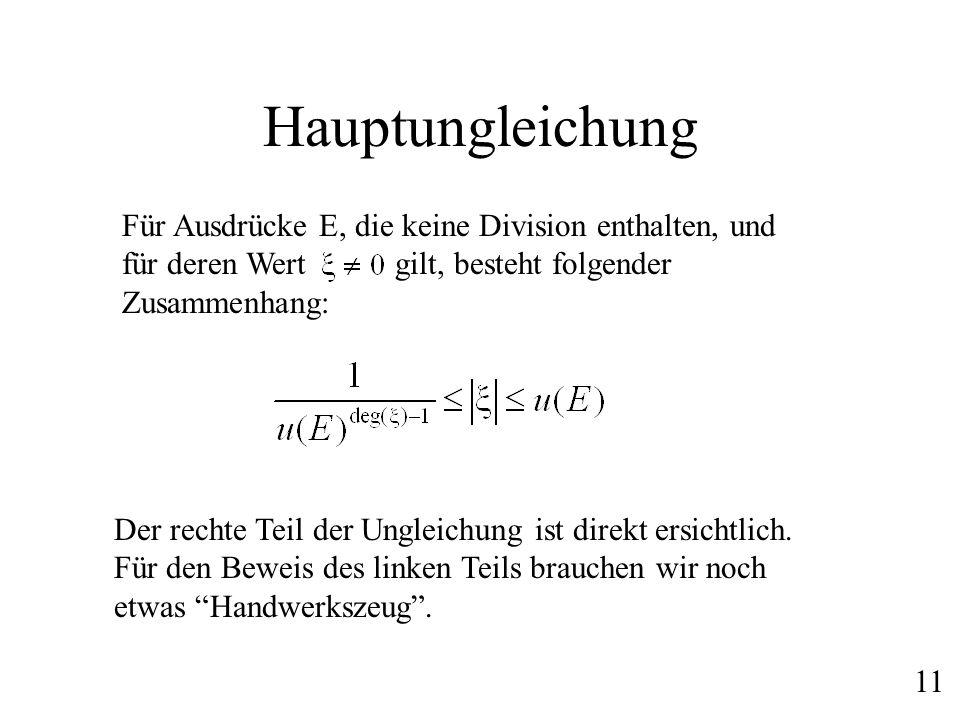 Hauptungleichung Für Ausdrücke E, die keine Division enthalten, und für deren Wert gilt, besteht folgender Zusammenhang: