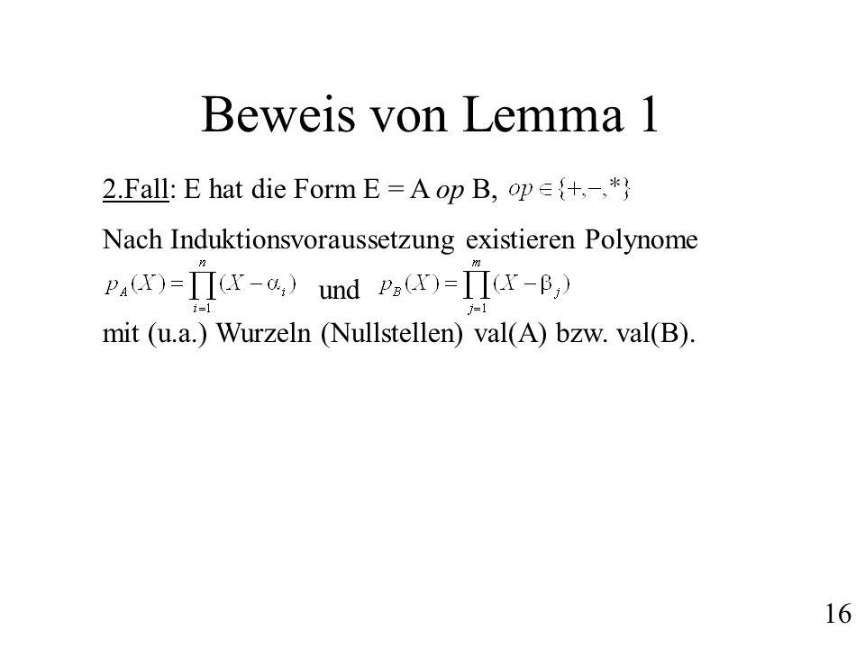 Beweis von Lemma 1 2.Fall: E hat die Form E = A op B,
