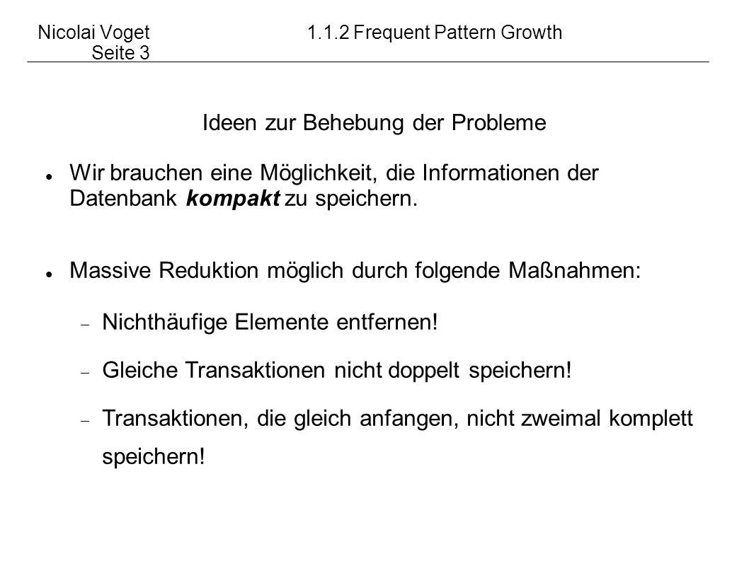 Nicolai Voget 1.1.2 Frequent Pattern Growth Seite 3