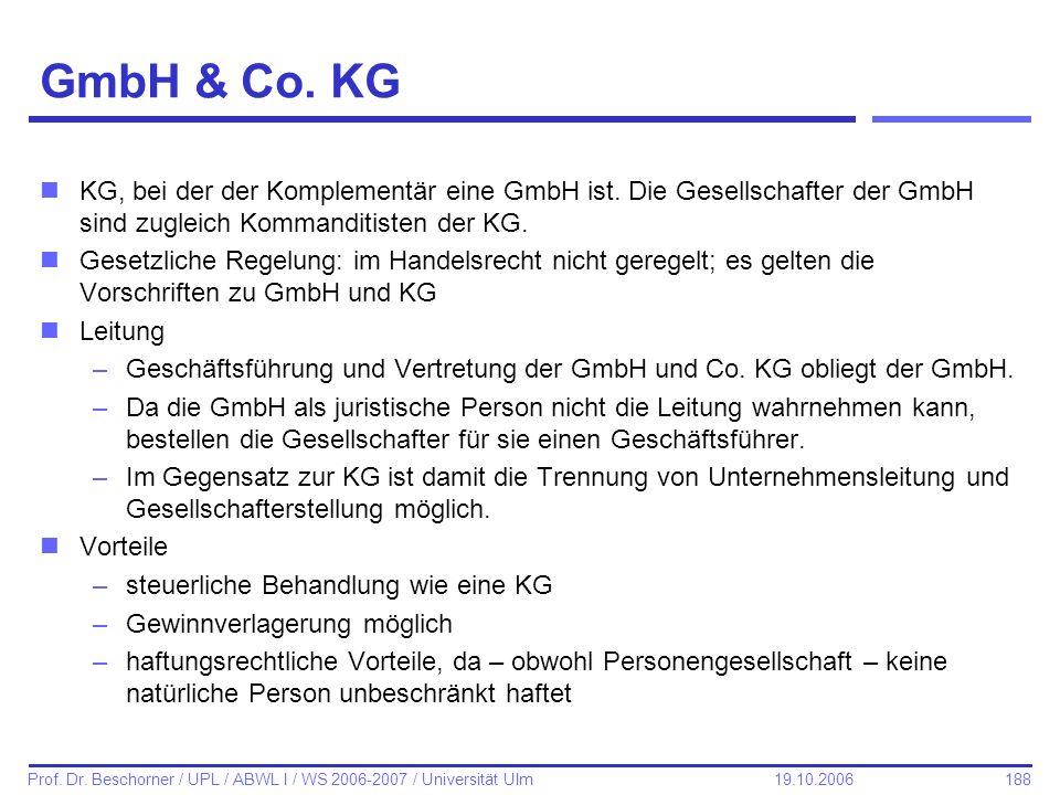 GmbH & Co. KG KG, bei der der Komplementär eine GmbH ist. Die Gesellschafter der GmbH sind zugleich Kommanditisten der KG.