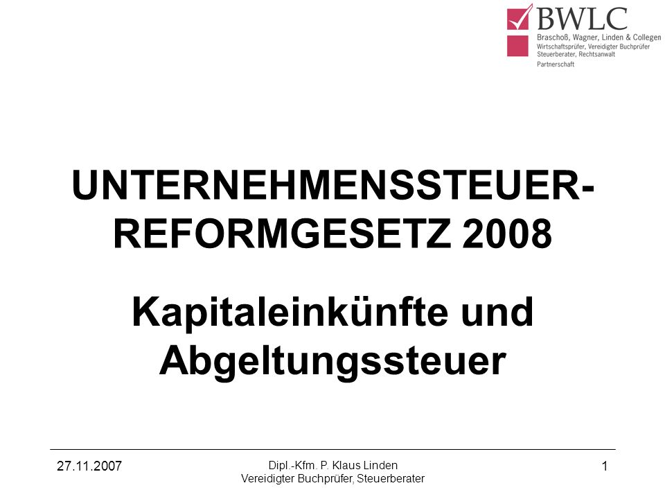UNTERNEHMENSSTEUER- REFORMGESETZ 2008