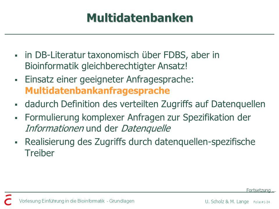 Multidatenbanken in DB-Literatur taxonomisch über FDBS, aber in Bioinformatik gleichberechtigter Ansatz!