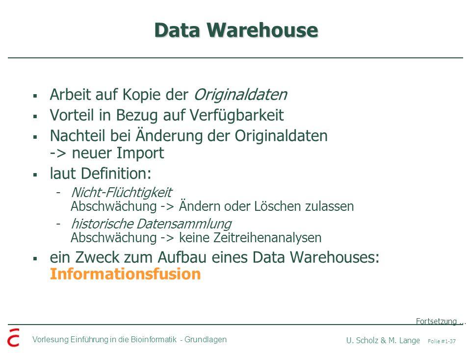 Data Warehouse Arbeit auf Kopie der Originaldaten