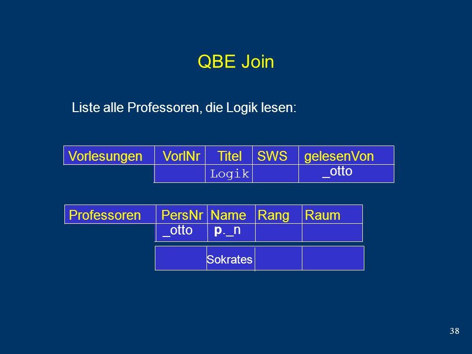 QBE Join Sokrates Liste alle Professoren, die Logik lesen: