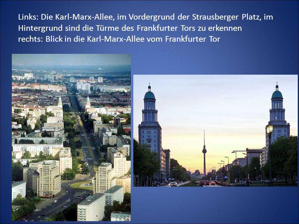 Links: Die Karl-Marx-Allee, im Vordergrund der Strausberger Platz, im Hintergrund sind die Türme des Frankfurter Tors zu erkennen rechts: Blick in die Karl-Marx-Allee vom Frankfurter Tor