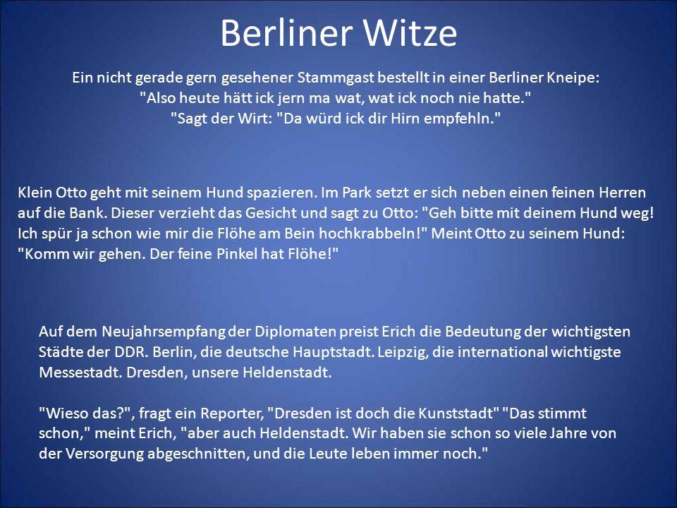 Berliner WitzeEin nicht gerade gern gesehener Stammgast bestellt in einer Berliner Kneipe: