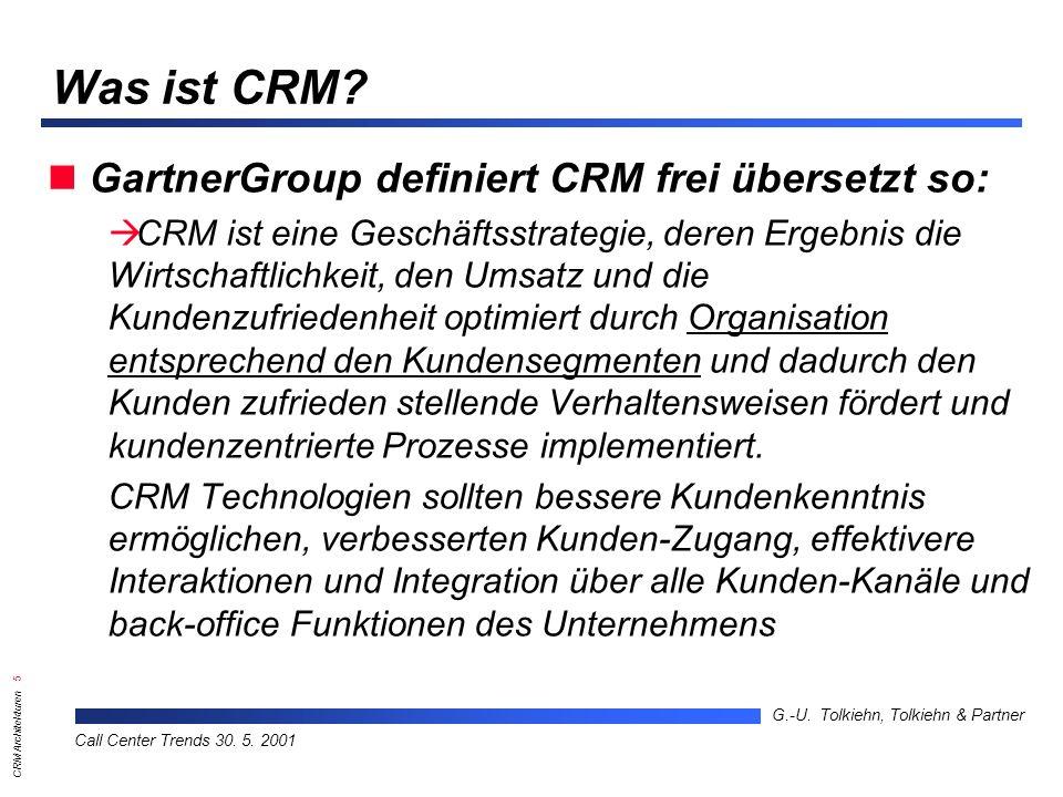 Was ist CRM GartnerGroup definiert CRM frei übersetzt so: