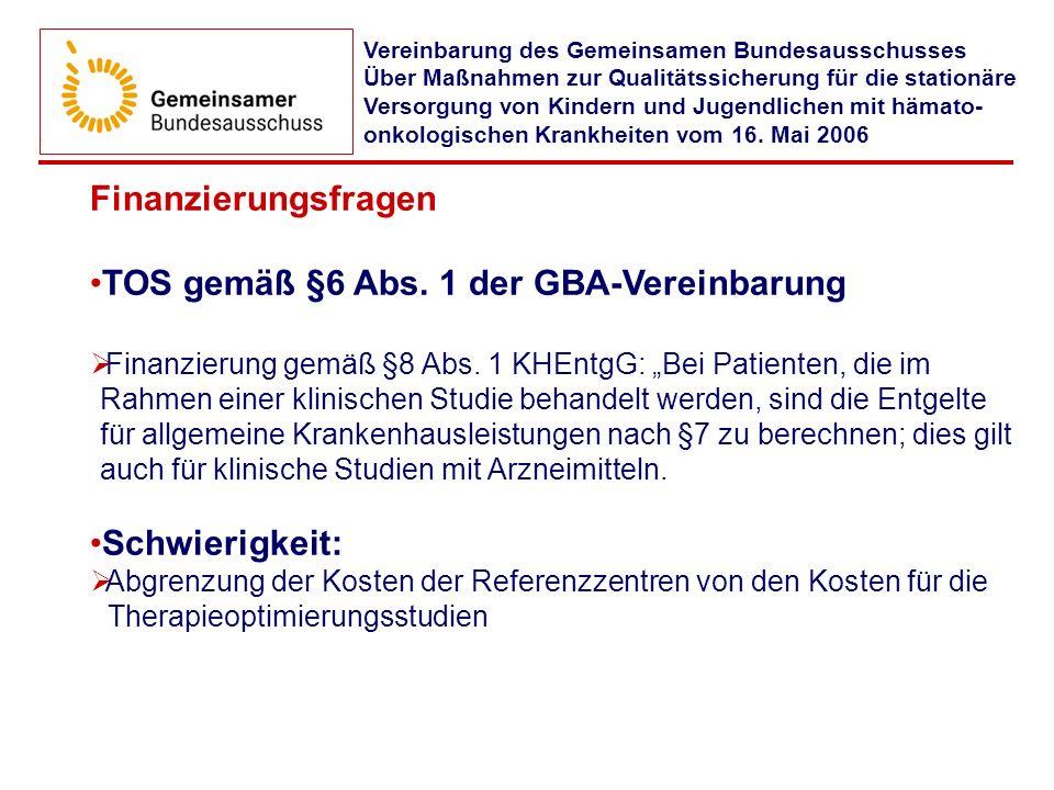 TOS gemäß §6 Abs. 1 der GBA-Vereinbarung