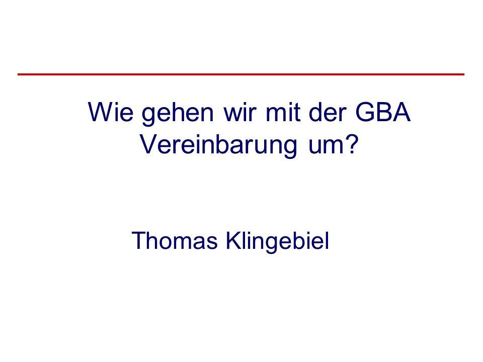 Wie gehen wir mit der GBA Vereinbarung um