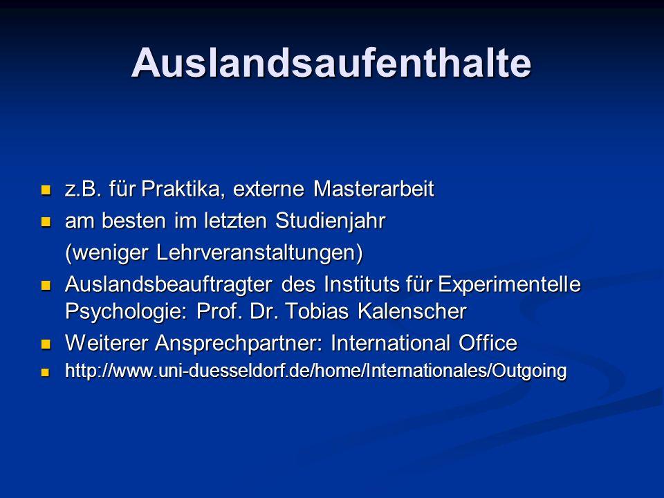 Auslandsaufenthalte z.B. für Praktika, externe Masterarbeit