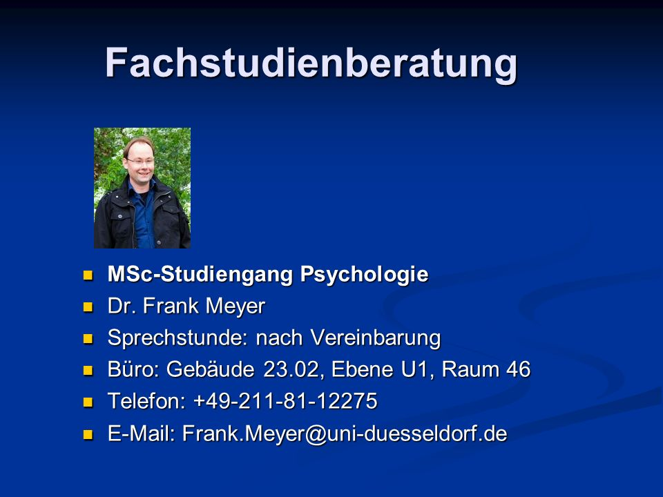 Fachstudienberatung MSc-Studiengang Psychologie Dr. Frank Meyer