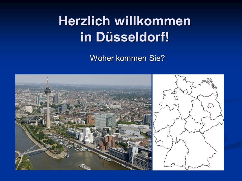 Herzlich willkommen in Düsseldorf!