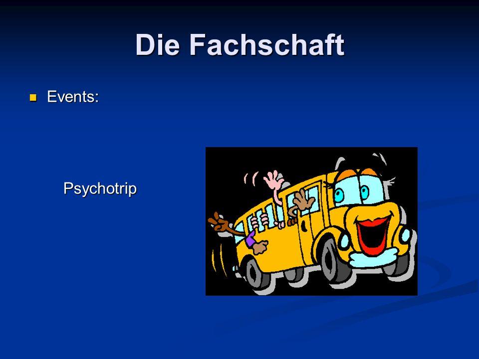 Die Fachschaft Events: Psychotrip