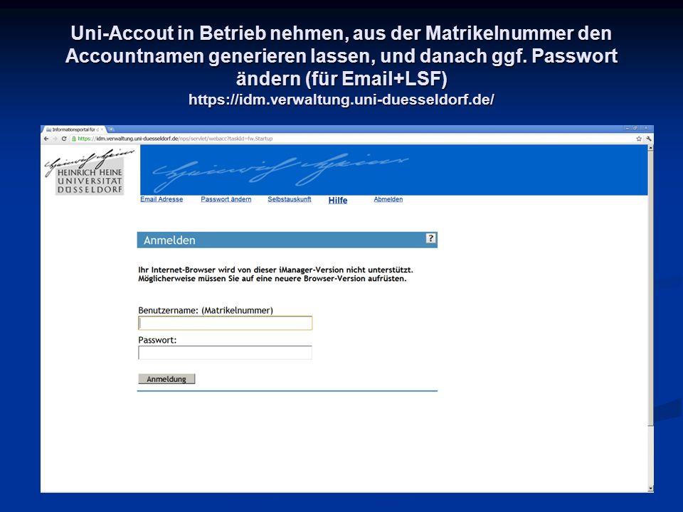 Uni-Accout in Betrieb nehmen, aus der Matrikelnummer den Accountnamen generieren lassen, und danach ggf.