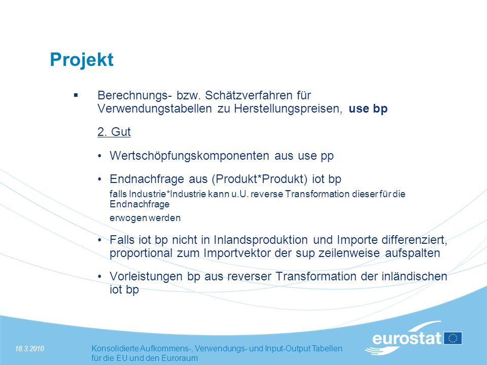 Projekt Berechnungs- bzw. Schätzverfahren für Verwendungstabellen zu Herstellungspreisen, use bp.