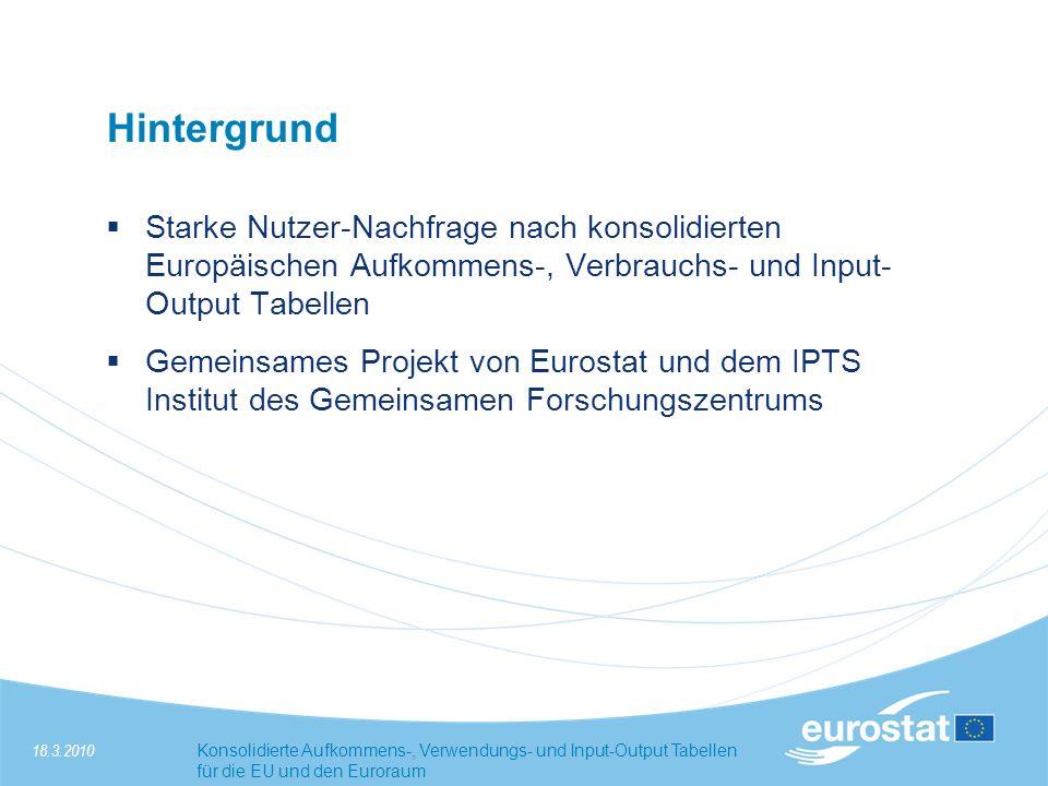 Hintergrund Starke Nutzer-Nachfrage nach konsolidierten Europäischen Aufkommens-, Verbrauchs- und Input-Output Tabellen.